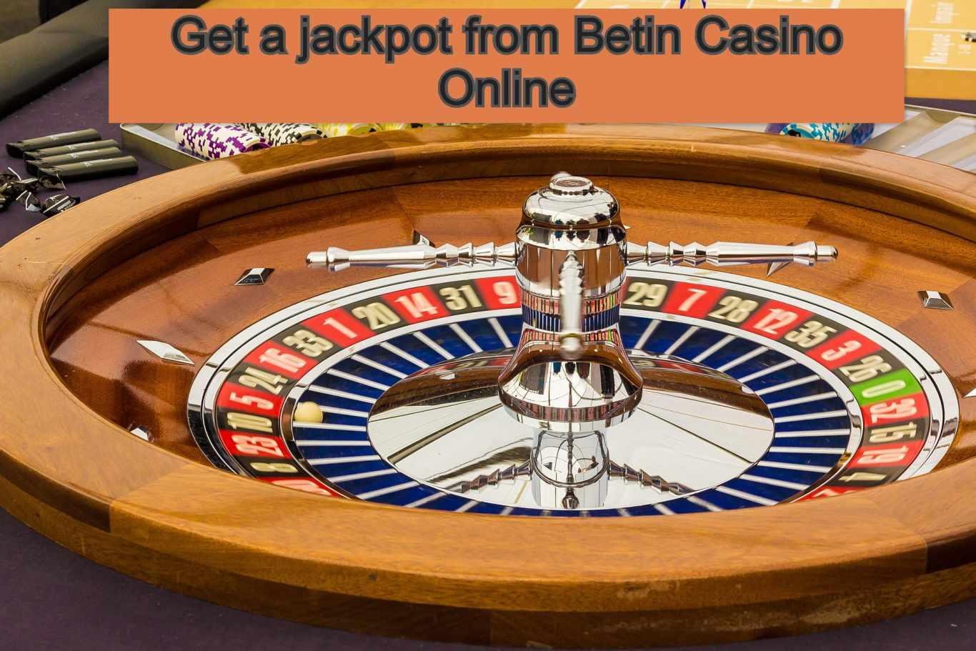 Get a jackpot from Betin Casino Online